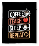 Coffee Lover Coffee Teach Sleep Birthday Gift Idea Fleece Blanket