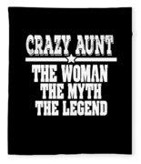 Crazy Aunt The Woman Myth Legend Fleece Blanket