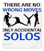 Dance No Wrong Moves Only Accidental Solos Dancing Dancer Fleece Blanket