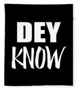Dey Know Fleece Blanket