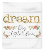 Dream Big Little One - Blush Pink And White Floral Watercolor Fleece Blanket