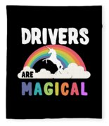 Drivers Are Magical Fleece Blanket