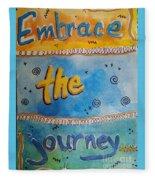 Embrace The Journey. Fleece Blanket