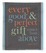 Every Good And Perfect Gift Fleece Blanket