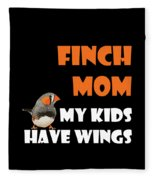 Finch Mom My Kidds Have Wings Fleece Blanket