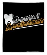 Funny Dentist Quote Dental Assistant Gift Fleece Blanket