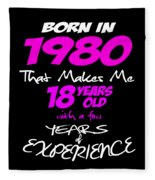 Funny Happy Birthday Shirts For Girls Born In 1980 Fleece Blanket