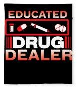 Funny Nurse Educated Drug Dealer Medicine Gift Fleece Blanket