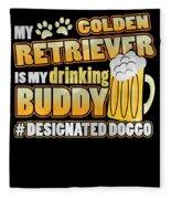 Golden Retriever Drinking Buddy Hashtag Designated Doggo Fleece Blanket