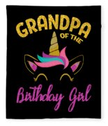 Grandpa Of The Unicorn Birthday Girl Fleece Blanket