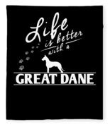 Great Dane Design Life Is Better With A Great Dane Paws Fleece Blanket