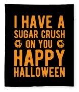 Halloween Shirt Sugar Crush On You Happy Halloween Gift Tee Fleece Blanket