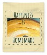 Happiness Is Homemade #3 Fleece Blanket