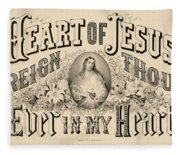 Heart Of Jesus Reign Thou Ever In My Heart, 1876 Fleece Blanket