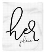 Her Place Fleece Blanket