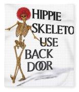 Hippie Skeletons Use Back Door Fleece Blanket