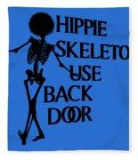 Hippie Skeletons Use Back Door Png Fleece Blanket