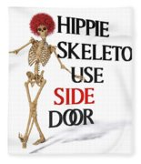 Hippie Skeletons Use Side Door Fleece Blanket