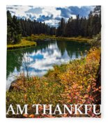 I Am Thankful Fleece Blanket