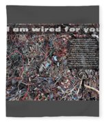 I Am Wired For You Fleece Blanket