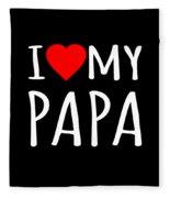 I Love My Papa Fleece Blanket
