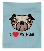I Love My Pug Fleece Blanket