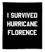 I Survived Hurricane Florence Fleece Blanket