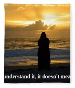 If You Don't Understand It... Fleece Blanket