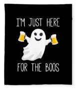 Im Just Here For The Boos Funny Halloween Fleece Blanket