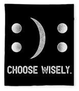 Inspirational Tshirt Happy Or Sad Emoticon Choose Wisely Fleece Blanket