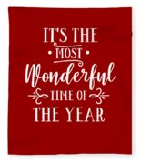 It's The Most Wonderful Time Of The Year Fleece Blanket