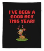 Ive Been A Good Boy This Year Fleece Blanket
