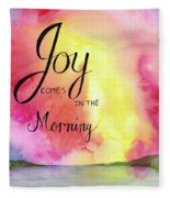 Joy Comes In The Morning Fleece Blanket