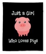 Just A Girl Who Loves Pigs Baby Pig Fleece Blanket