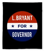 L Bryant For Governor 2018 Fleece Blanket