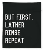 Lather Rinse Repeat- Art By Linda Woods Fleece Blanket