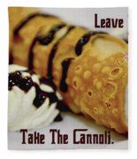 Leave The Gun Take The Cannoli Fleece Blanket
