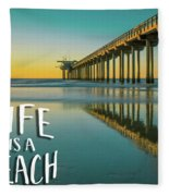Life Is A Beach Scripps Pier La Jolla San Diego Fleece Blanket by Edward Fielding