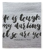 Life Is Tough #paintingbackground #inspirational Fleece Blanket