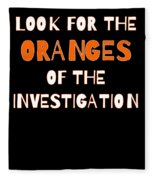 Look For The Oranges Of The Investigation Fleece Blanket
