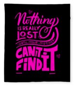 Lost Until Mom Cant Find It Funny Humor Mothers Day Fleece Blanket