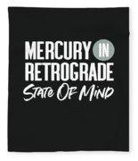 Mercury In Retrograde State Of Mind- Art By Linda Woods Fleece Blanket
