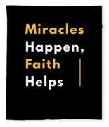 Miracles Happen Faith Helps Bible Christian Love Fleece Blanket