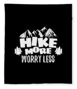 Mountains Shirt Hike More Worry Less Gift Tee Fleece Blanket