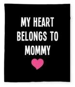 My Heart Belons To Mommy Fleece Blanket