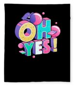 Oh Yess Good Old Times Born In The 90s Gift Or Present Fleece Blanket