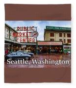 Pikes Place Public Market Center Seattle Washington Fleece Blanket