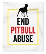 Pit Bull End Pitbull Abuse Dark American Bully Gift Dark Fleece Blanket