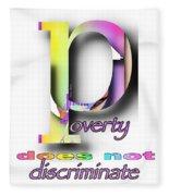 Poverty Does Not Discriminate Fleece Blanket