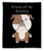 Proud Of My Bulldog Fleece Blanket